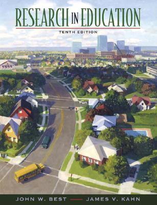 Research in education-9780205458400-10-Best, John Hardin & Kahn, James R.-Allyn & Bacon, Incorporated